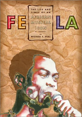 Fela-The-Life-and-Times-of-An-African-Musical-Icon
